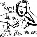 What About Socialization? Part 1